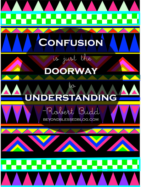 confusion is the doorway BBB